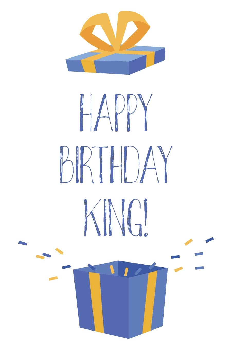 Happy Birthday King Cool Personalized First Name King Birthday Card Journal Notebook Diary Greetings Appreciation Gift For Boys 6 X 9 110 Blank Lined Pages Publishing Thrice 9781073413812 Amazon Com Books