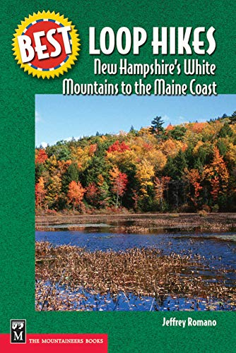 Best Loop Hikes: New Hampshire's White Mountains to the Maine Coast (Best Hikes)