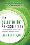 The Holistic Gut Prescription: Create Your Own Personal Path to Optimal Digestive Wellness