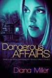 Dangerous Affairs, Diana Miller, 1612186017