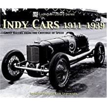 Indy Cars 1911-1939: Great Racers from the Crucible of Speed (Ludvigsen Library)
