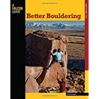Better Bouldering, 2nd (How To Climb Series)
