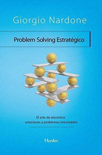Descargar Libro Problem Solving Estratégico: El Arte De Encontrar Soluciones A Problemas Irresolubles Giorgio Nardone