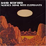 Nurses Song With Elephants by David Bedford (2003-01-02)