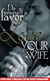 Do Yourself Favor Love Your Wife-Revised