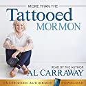 More Than the Tattooed Mormon Audiobook by Al Carraway Narrated by Al Carraway