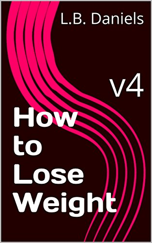 How to Lose Weight: v4 by L.B. Daniels