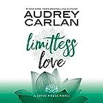 Limitless Love: Lotus House, Book 4 | Audrey Carlan