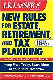 JK Lasser's New Rules for Estate, Retirement, and Tax Planning (J.K. Lasser)
