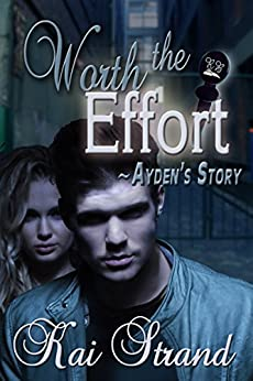 Worth the Effort: Ayden's Story (Love's an Effort Book 2) by [Strand, Kai]