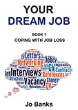 Your Dream Job - Book 1: Coping With Job Loss