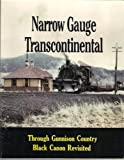 Narrow Gauge Transcontinental, Gordon Chappell and Cornielus Hauck, 0918654467