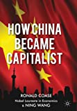 How China Became Capitalist, Ronald Coase, Ning Wang, 1137351438