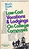 Mort's Guide to Low-Cost Vacations and Lodgings on College Campuses, Mort Barish and Michaela M. Mole, 0960071830