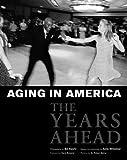 Aging in America, Ed Winokur, 1576871932