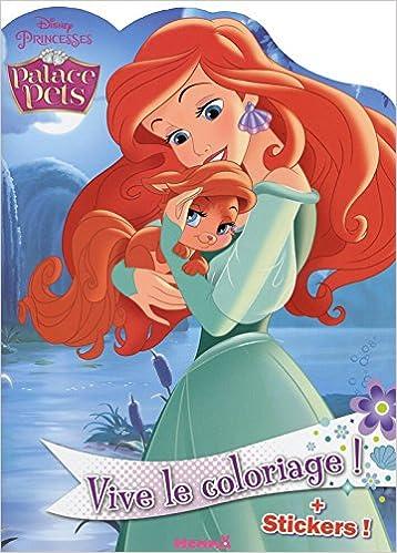 Livre Disney Princesses - Palace Pets - Vive le coloriage ! (Ariel) pdf
