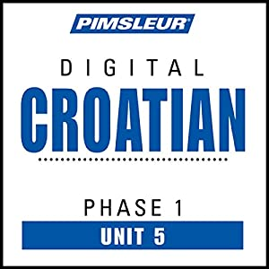 Croatian Phase 1, Unit 05 Audiobook