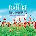 Traumreisen Hörbuch von Ruediger Dahlke Gesprochen von: Ruediger Dahlke