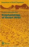 The Ecophysiology of Desert Birds, Maclean, Gordon L., 3540592695