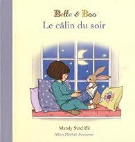 Belle et Boo : Le câlin du soir par Mandy Sutcliffe