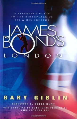 James Bond's London: A Reference Guide to Locations: Amazon