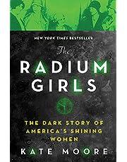 The Radium Girls: The Dark Story of America's Shining Women (Bestselling Historical Nonfiction Gift for Men and Women)