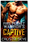 Fire Planet Warrior's Captive (SciFi BBW/Alien Fated Mates Romance) (Fire Planet Warriors Book 1)