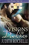 Visions of Darkness, Judith Rochelle, 1419980556