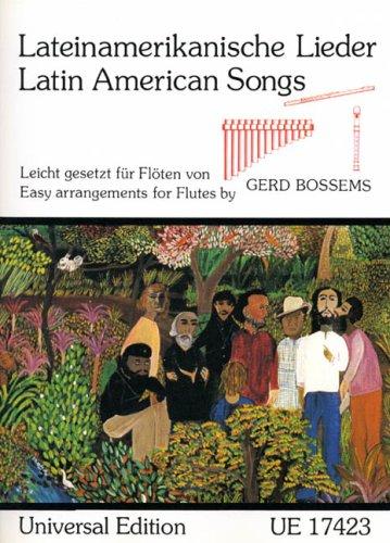 Lateinamerikanische Lieder: für Block-, Pan- oder Querflöte.