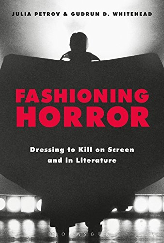 Fashioning Horror: Dressing to Kill on Screen and in Literature