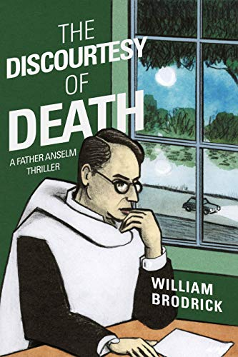 The Discourtesy of Death: A Father Anselm Novel (Father Anselm Thrillers)