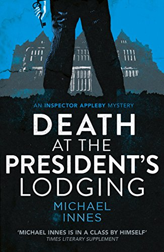 Death at the President's Lodging (The Inspector Appleby Mysteries Book 1)