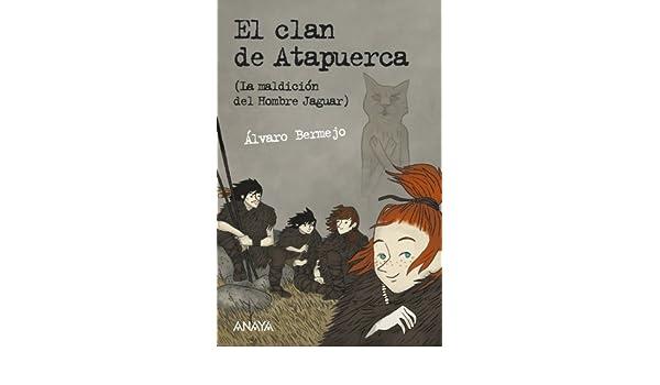 Amazon.com: El clan de Atapuerca / The clan of Atapuerca: La maldicion del hombre jaguar / The Curse of the Jaguar Man (Spanish Edition) (9788467829013): ...