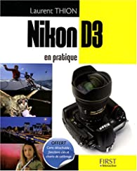 Nikon D3 en pratique par Laurent Thion