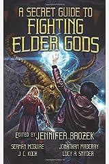 A Secret Guide to Fighting Elder Gods Paperback