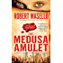 The Medusa Amulet: A Novel of Suspense and Adventure