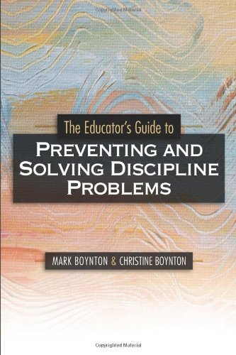 The Educator's Guide to Preventing and Solving Discipline...