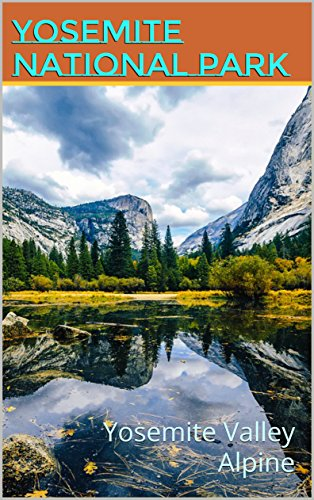Yosemite National Park: Yosemite Valley Alpine (Photo Book Book 8) - Mirror Lake Yosemite National Park