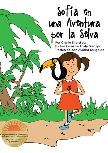 Sofia en una Aventura por la Selva: Un Cuento de Yoga para Niños Divertido y Educativo (Spanish Edition)