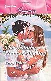 The Wedding Planner's Big Day (Harlequin Romance)