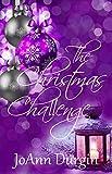 The Christmas Challenge: A Contemporary Christian Romance Novel (Serendipity Christmas Series Book 1)