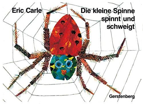 Eric Carle - German: Die Kleine Spinne Spinnt Und Schweigt (German Edition)