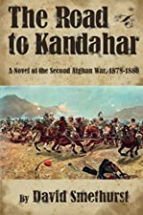 The Road to Kandahar: A Novel of the Second Afghan War, 1878-80 Paperback