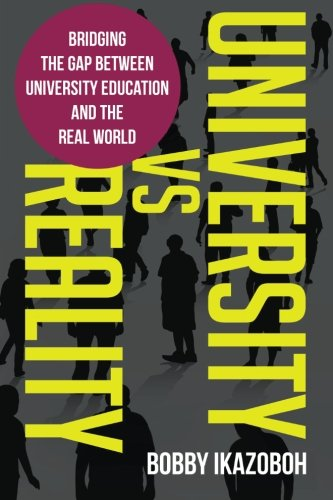 University Vs Reality: Bridging the Gap Between University Education and the Real World