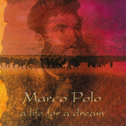 Tales Marco Polo A Life For A Dream