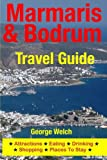 Marmaris & Bodrum Travel Guide: Attractions, Eating, Drinking, Shopping & Places To Stay