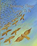 img - for Amazing Things Came To Be book / textbook / text book