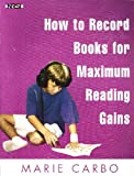 How to Record Books for Maximum Reading Gains, Carbo, Marie, 092919215X