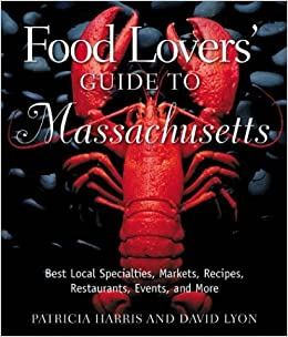 Book Food Lovers' Guide to Massachusetts: Best Local Specialties, Shops, Recipes, Restaurants, Events, Lore, and More by Patricia Harris (2003-09-06)