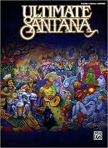 Santana: Ultimate Santana - Piano, Vocal Chords: Carlos Santana ...